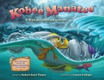 Kobee Manatee: A Wild Weather Adventure (Hardcover Book)