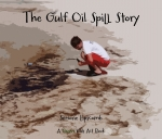 The Gulf Oil Spill Story Book
